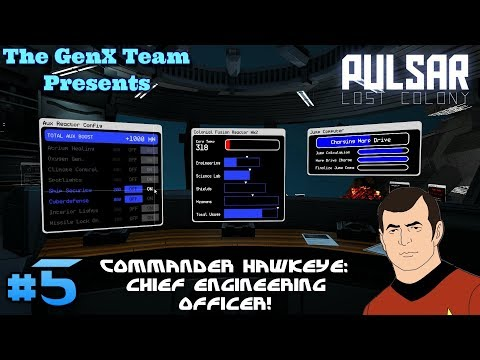 PULSAR: Lost Colony #5 | The GenX Team | Commander Hawkeye: Chief Engineering Officer!