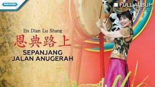恩典路上 (En Dian Lu Shang/Sepanjang Jalan Anugerah) - Herlin Pirena (Audio full album)