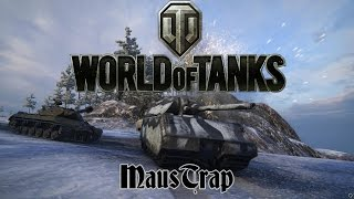 World of Tanks - MausTrap
