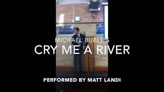 Cry Me A River - Performed by Matt Landi at School Graduation 2017