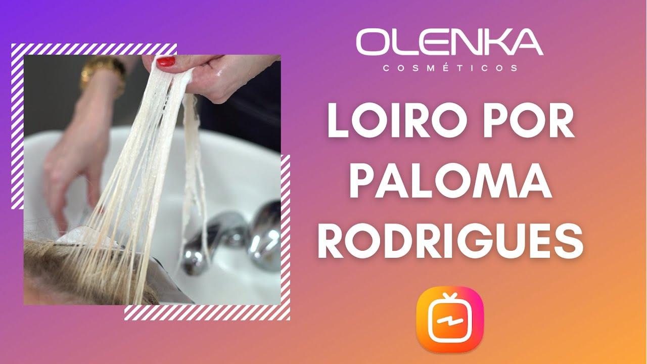 Loiro por Paloma Rodrigues - Olenka Cosmeticos