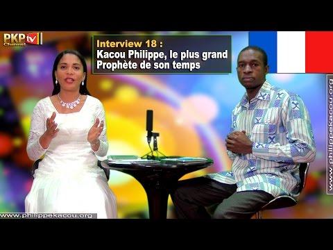 Interview 18 : Kacou Philippe, le plus grand Prophète de son temps - VF Complet