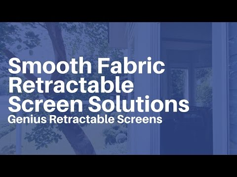 Genius retractable screens smooth fabric retractable for Retractable screen solutions