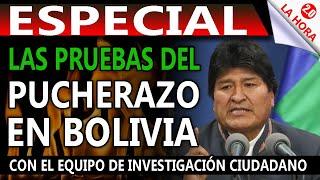 ESPECIAL - LAS PRUEBAS DEL PUCHERAZO EN BOLIVIA - Con Equipo de investigación ciudadano.