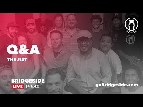 The Jist Q&A On Bridgeside Live S4 Ep23