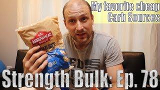 "My favorite ""cheap"" Carb Sources   Vlog   Strength Bulk Ep. 78"
