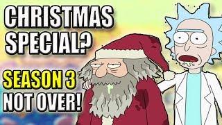 Rick and Morty Season 3 ISNT OVER? - Christmas Special Coming?!