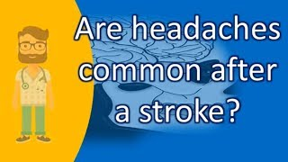 Are headaches common after a stroke ? | Top Health FAQ Channel