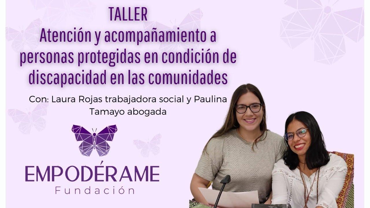 Atención y acompañamiento a personas protegidas en condición de discapacidad en las comunidades