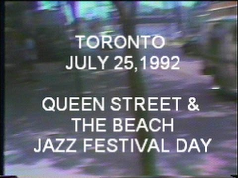 TORONTO JULY 25, 1992 - Jazz Festival Day Queen St. & The Beach