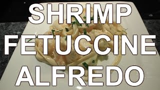 How To Cook Fettuccine Alfredo With Shrimp ~ Easy Recipe
