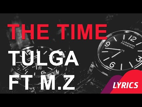 The Time - Tulga ft M.Z Lyrics / Цаг - Тулга ft M.Z Lyrics /