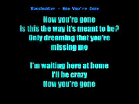 BASSHUNTER  Now Youre Gone W Lyrics