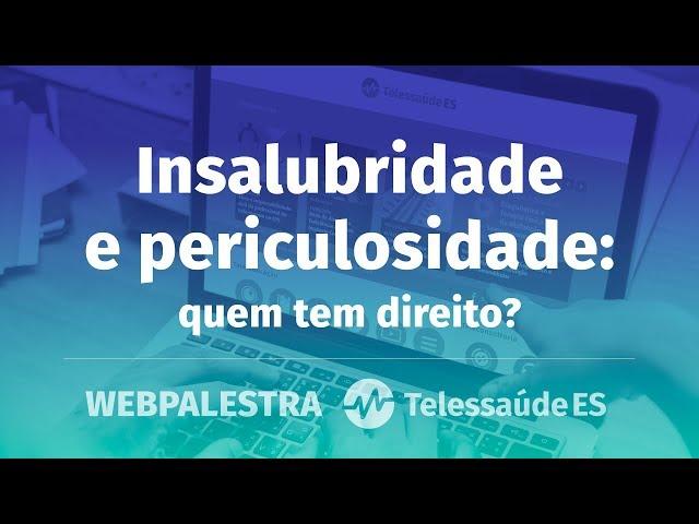 WebPalestra: Insalubridade e periculosidade - Quem tem direito?