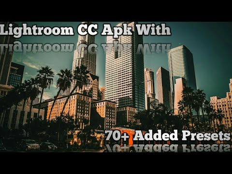 Lightroom CC Apk With Added 70+ Presets | Lightroom CC Apk With 70+  Different Official Presets 2018