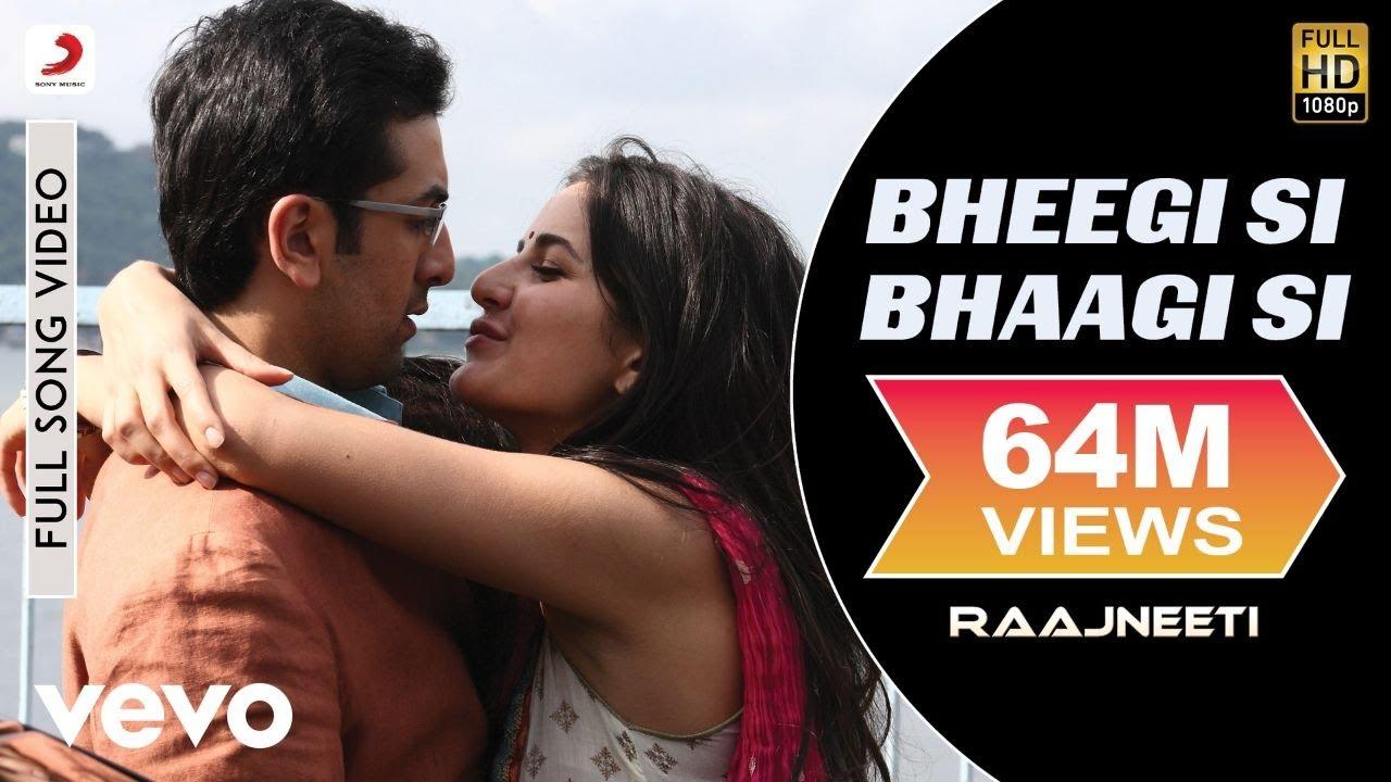 Download Bheegi Si Bhaagi Si Full Video - Raajneeti|Ranbir,Katrina|Mohit Chauhan, Antara M|Pritam