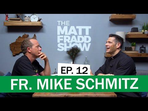 Fr. Mike Schmitz | The Matt Fradd Show Ep. 12
