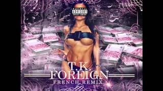 Foreign (French Remix) - Tk TuCdeja