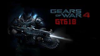 Gears of War 4 on Geforce GT 610