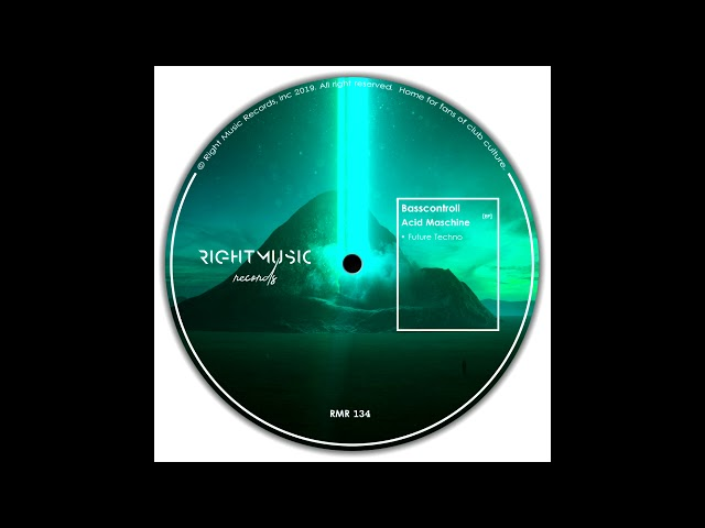 Basscontroll - Acid Maschine (Original Mix) [Right Music Records]