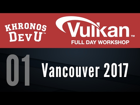 2017 DevU - 01 Getting Started with Vulkan