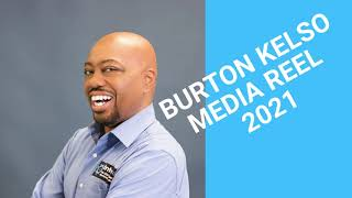 Burton Kelso Media Reel 2021
