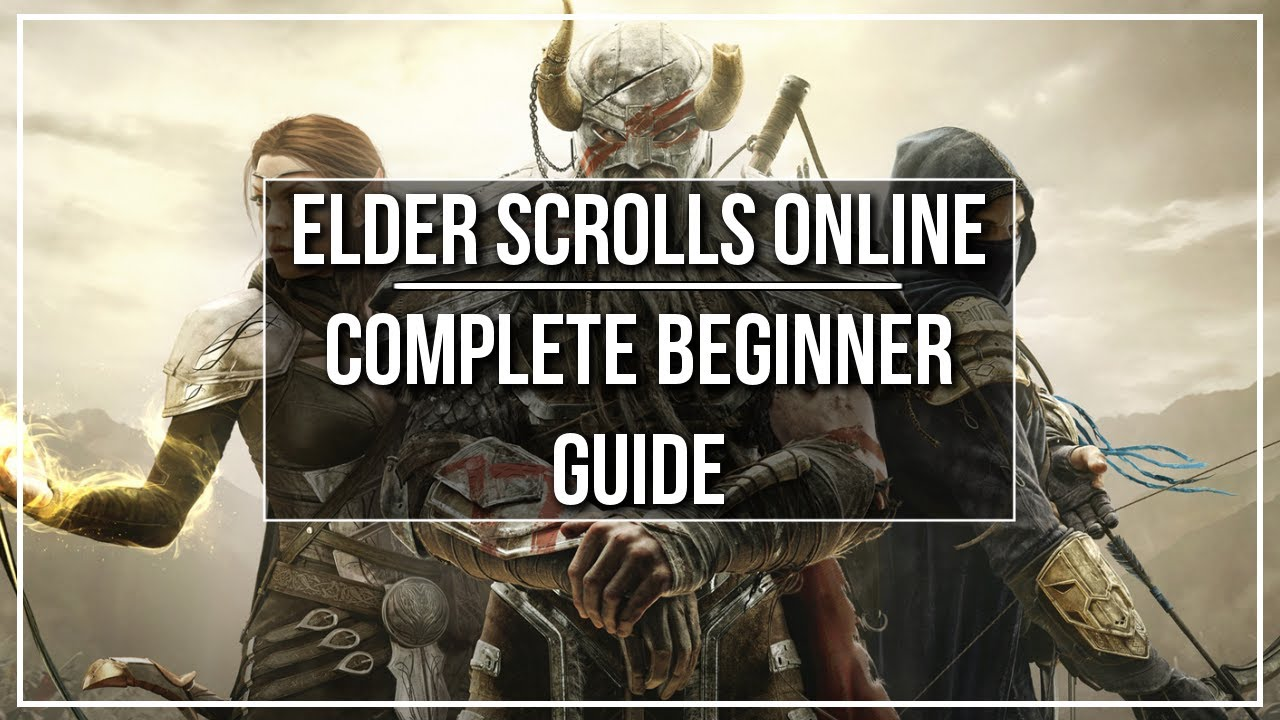 Elder Scrolls Online Complete Beginner Guide - YouTube