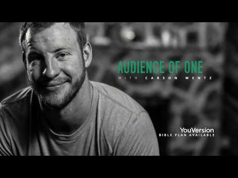Carson Wentz - Audience of One