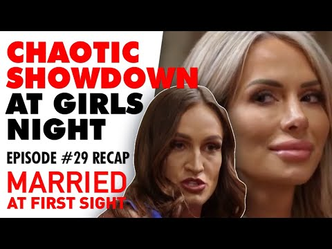 Episode 29 Recap: A Relaxed Girls' Night Turns Into A Chaotic Showdown | MAFS 2020