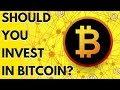 Should I Invest in Bitcoin? - YouTube