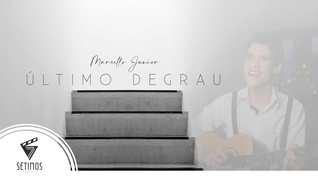 Último Degrau | Marcello Junior | HD