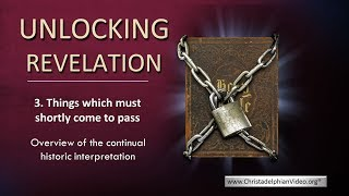 Unlocking Revelation Part 3: 'Things that must shortly come to pass'