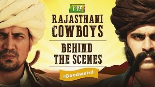 tvf s rajasthani cowboys goodweird   behind the scenes