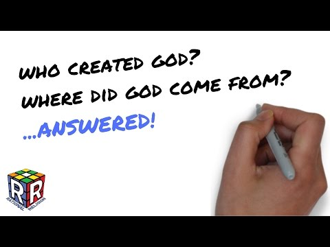 Who Created God? Who Made God? Where Did God Come From? 'The God Delusion' Refuted - End Of Atheism