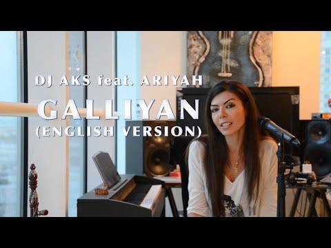 DJ AKS feat. Ariyah - Galliyan (English Version)