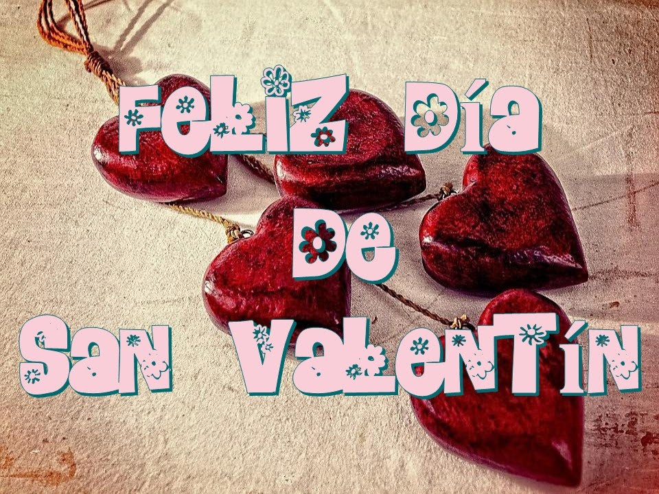 Feliz Dia De San Valentin Frases Imagenes Musica Amor Youtube