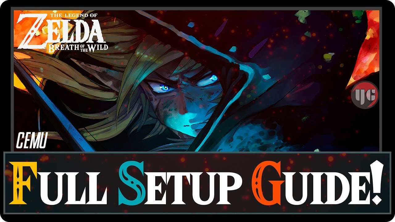 Full Setup Guide | Zelda Breath of the Wild [Cemu 1 11 2]