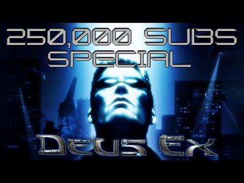 Deus Ex - 250,000 Subscriber Special