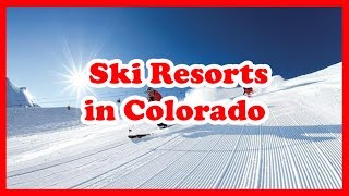 Colorado Ski Resorts - 5 Top-Rated Ski Resorts in Colorado | US Ski Guide