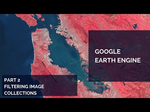 Google Earth Engine Tutorial Part 2 - Filtering Image Collections