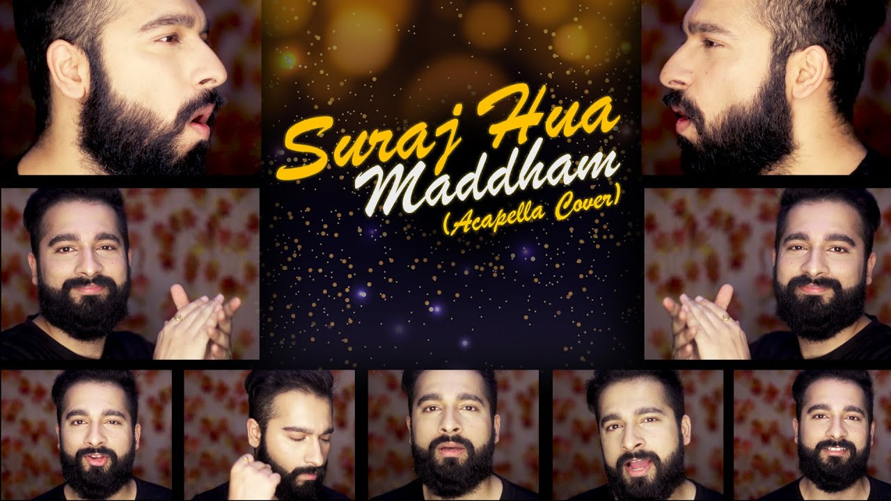 Suraj Hua Maddham | Acapella Cover | Abhishek Raina