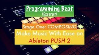 17. Programming Beat on Ableton PUSH 2 (Excerpt)