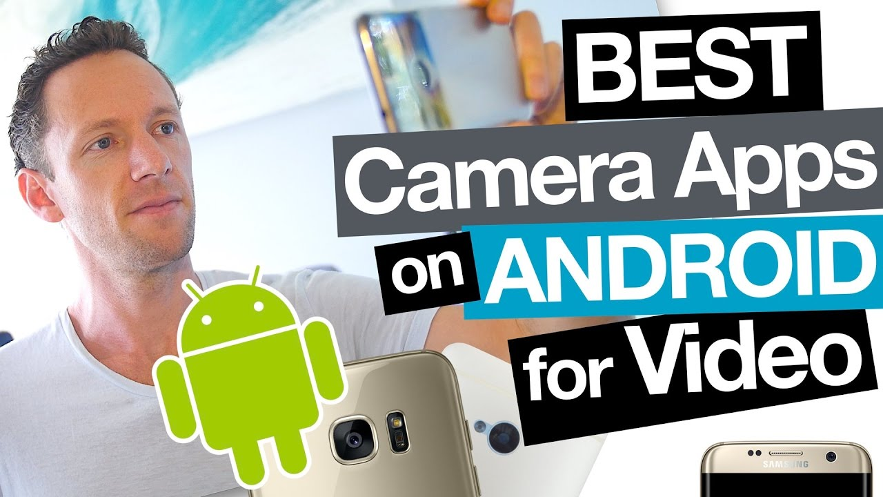 Best Camera Apps for Android - How to Film with Android Smartphones!