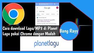 Download Tutorial Mudah Download Musik / MP3 di Chrome Planet Lagu