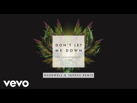 The Chainsmokers  Dt Let Me Down Hardwell & Sephyx Remix Audio ft Daya