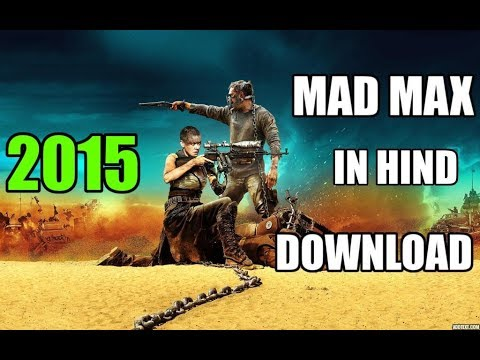 How To Mad Max Movies Download In Hindi/mad Max In Hindi Movie Online/mad Max In Hindi 2015 Download