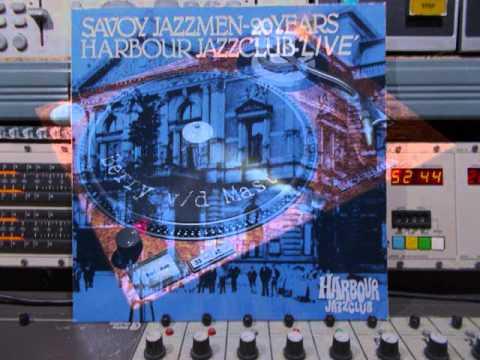 Savoy Jazzmen Harbour Jazzclub Remasterd By B v d M 2015