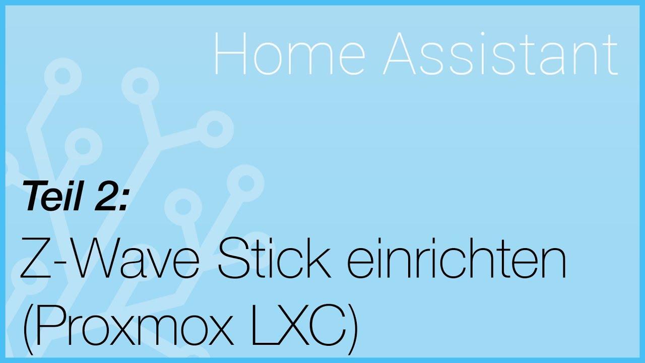 tutorial - z-wave usb stick in proxmox durchreichen (home assistant