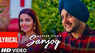 Sanjog (Full Lyrical Song) Mehtab Virk Ft Sonia Mann | Dr Shree, Urs Guri | Latest Punjabi Song 2020