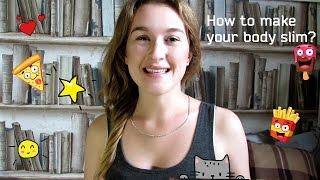 how to make your body slim?♥КАК заставить себя ПОХУДЕТЬ?♥ 3 способа убрать все лишнее♥♥♥